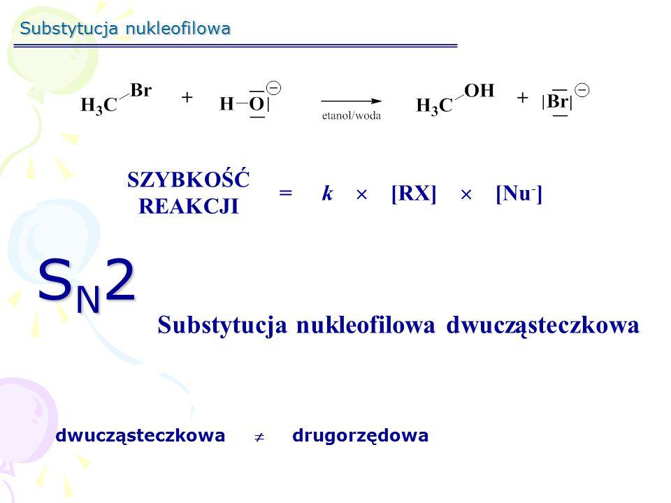 SN2 Substytucja nukleofilowa dwucząsteczkowa SZYBKOŚĆ REAKCJI = k [RX]